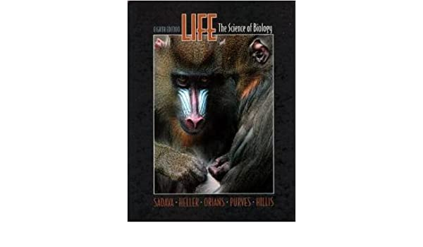 Life: The Science of Biology 8th Edition (Eighth Edition by ...