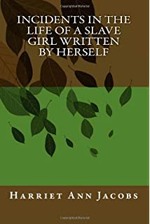 com incidents in the life of a slave girl written by incidents in the life of a slave girl written by herself