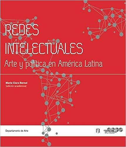 Descargar PDF Gratis Redes Intelectuales: Arte Y Política En América Latina