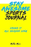 img - for Stay Awesome Sports Journal: Crush It All Season Long book / textbook / text book