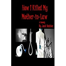 How I Killed My Mother-in-Law