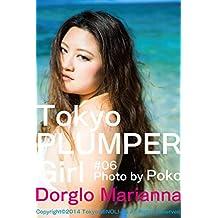 Tokyo PLUMPER Girl #06 -Dorglo Marianna-: Chubby Women Photo Book (Tokyo MINOLI-do) (Japanese Edition)