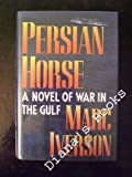 The Persian Horse, Marc Iverson, 0517583100
