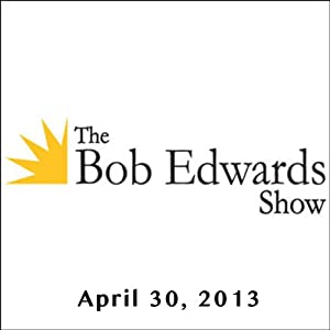The Bob Edwards Show, Megan Marshall, April 30, 2013 Radio/TV Program
