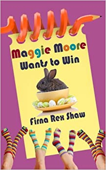 Book Maggie Moore Wants to Win: (a children's book for ages 8, 9, 10, 11, 12)