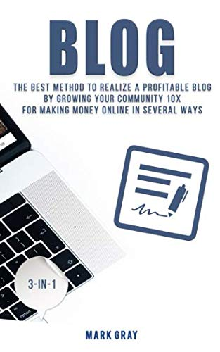 Blog-The-Best-Method-to-Realize-A-Profitable-Blog-by-Growing-Your-Community-10X-for-Making-Money-Online-in-Several-Ways