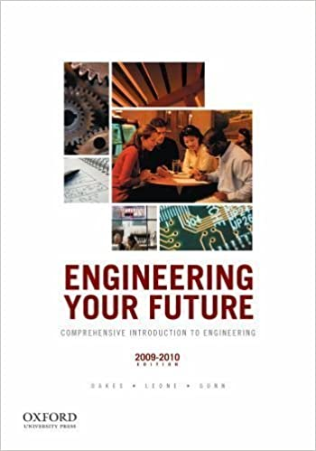 Book Engineering Your Future: Comprehensive Introduction to Engineering, 2009-2010 Edition 6th edition by Oakes, William C., Leone, Les L., Gunn, Craig J. (2009)