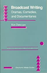 Broadcast Writing: Drama, Comedies, and Documentaries (Electronic Media Guides)