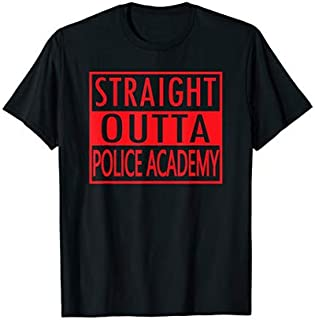Best Gift Police Academy  Police Officer Graduation Gift Need Funny TShirt / S - 5Xl