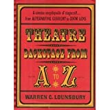 Theatre Backstage from a to Z, Warren Carson Lounsbury, 0295740914