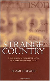 Book Strange Country: Modernity and Nationhood in Irish Writing since 1790 (Clarendon Lectures in English Literature)