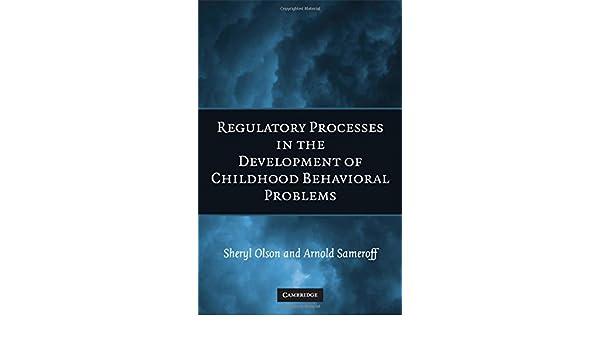 Biopsychosocial Regulatory Processes in the Development of Childhood Behavioral Problems