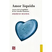 Amor líquido. Acerca de la fragilidad de los vínculos humanos: 0 (Psiquiatria y Psicologa)