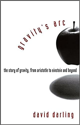 b338a13a1c2 Gravity s Arc  The Story of Gravity from Aristotle to Einstein and Beyond  1st Edition
