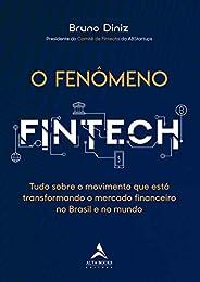 O Fenômeno Fintech: Tudo sobre o movimento que está transformando o mercado financeiro no Brasil e no mundo