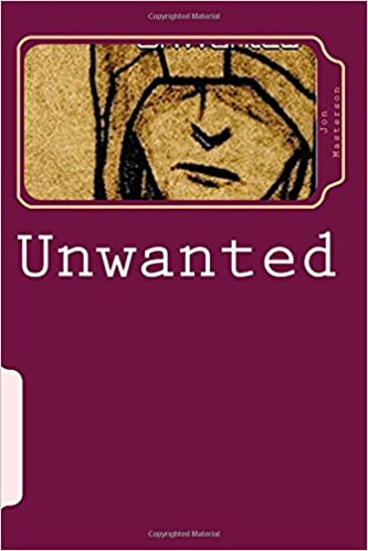 Book Unwanted: Based on a true story of life and mistakes.