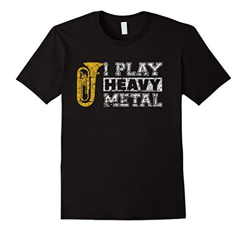 Mens I Play Heavy Metal Tuba Funny Band Distressed T-Shirt Large Black