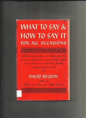 What to Say and How to Say It: For All Occasions