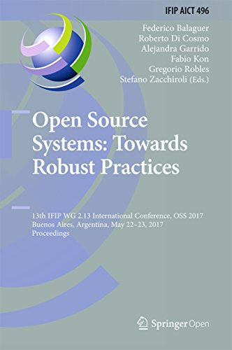 Open Source Systems: Towards Robust Practices: 13th IFIP WG 2.13 International Conference, OSS 2017, Buenos Aires, Argentina, May 22-23, 2017, Proceedings ... in Information and Communication Technology)
