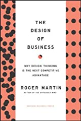 The Design of Business: Why Design Thinking is the Next Competitive Advantage Hardcover
