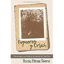 Figueres y Orlich: Dos amigos y su huella en la historia de Costa Rica