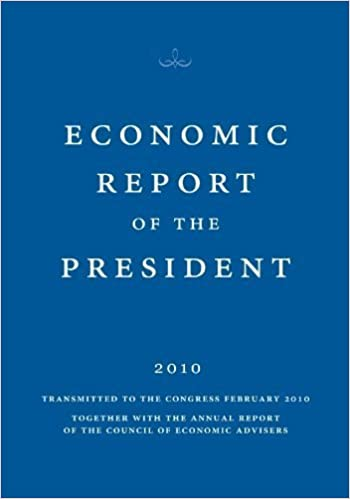 Economic Report of the President 2010 by The Council of Economic Advisers of the President (2010-02-12)