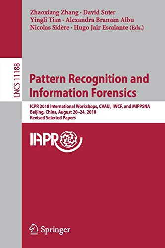 Pattern Recognition and Information Forensics: ICPR 2018 International Workshops, CVAUI, IWCF, and MIPPSNA, Beijing, China, August 20-24, 2018, Revised Selected Papers