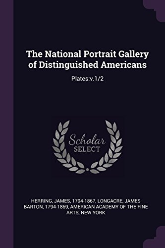 The National Portrait Gallery of Distinguished Americans: Plates: (American Portraits Plate)