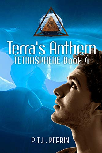 Terra's Anthem: Tetrasphere - Book 4 by [Perrin, P.T.L.]