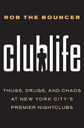 clublife-thugs-drugs-and-chaos-at-new-york-city-s-premier-nightclubs