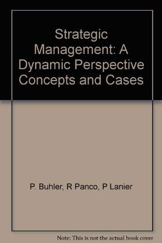 Strategic Management: A Dynamic Perspective Concepts and Cases