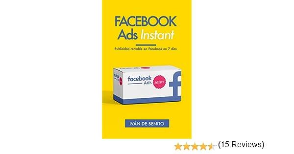 Facebook Ads Instant: Publicidad rentable en Facebook en 7 días ...