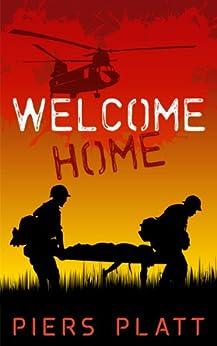 Welcome Home: A Story of the Vietnam War by [Platt, Piers]
