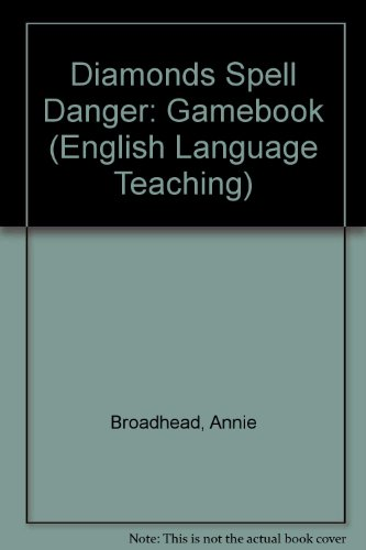Diamond Broadhead (Diamonds Spell Danger: Gamebook (English Language Teaching))