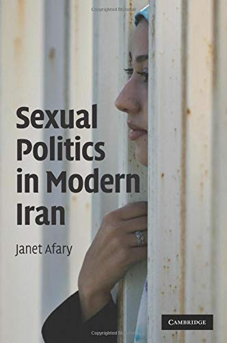 Sexual Politics in Modern Iran por Janet Afary