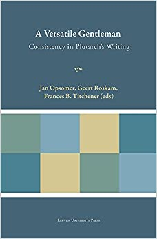 Book A Versatile Gentleman: Consistency in Plutarch's Writing (Plutarchea Hypomnemata)