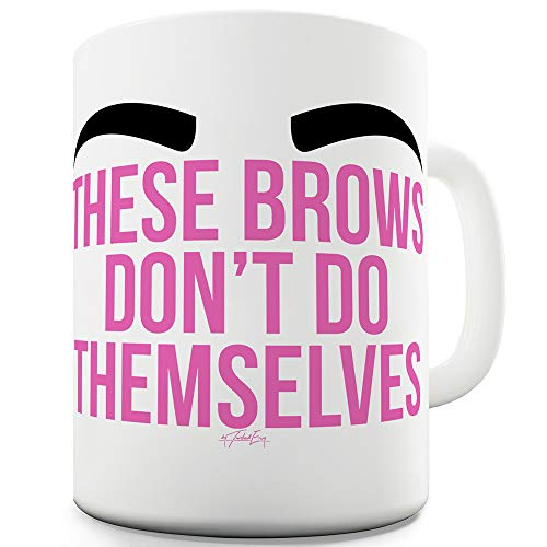 Web Pomade (15 OZ Funny Coffee Mug These Brows Don't Do Themselves)