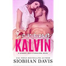 Loving Kalvin: A Stand-Alone Second Chance Romance (The Kennedy Boys Book 4)