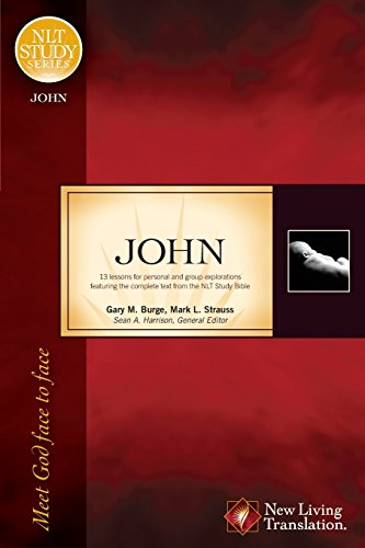 John: Meet God Face to Face (NLT Study Series)