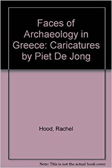 Faces of Archaeology in Greece: Caricatures by Piet De Jong