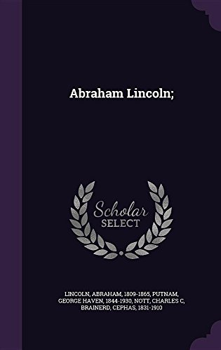 Abraham Lincoln; by Palala Press