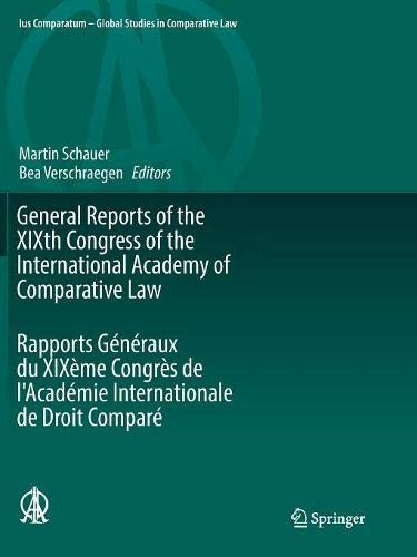 General Reports of the XIXth Congress of the International Academy of Comparative Law Rapports Généraux du XIXème Congrès de l'Académie Internationale de Droit Comparé