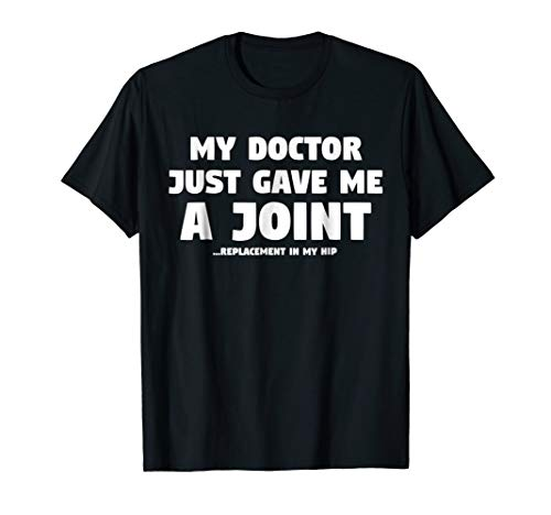 Hip Surgery Gift: Funny Joint Replacement In My Hip T-Shirt