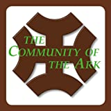 The Community of the Ark: A Visit with Lanza del Vasto, His Fellow Disciples of Mahatma Gandhi, and Their Utopian Community in France