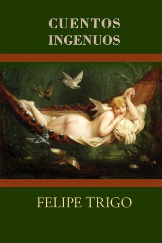 Cuentos ingenuos (Spanish Edition) [Felipe Trigo] (Tapa Blanda)
