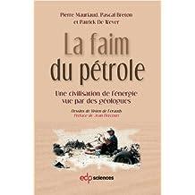 La faim du pétrole: une civilisation de l'énergie vue par des géologues (INTERSECTIONS)