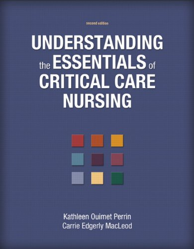 Understanding the Essentials of Critical Care Nursing (2nd Edition) by Pearson