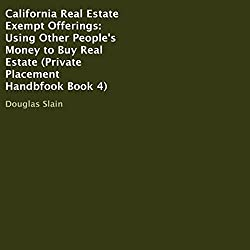 California Real Estate Exempt Offerings: Using Other People's Money to Buy Real Estate