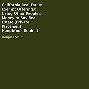 California Real Estate Exempt Offerings: Using Other People's Money to Buy Real Estate Audiobook