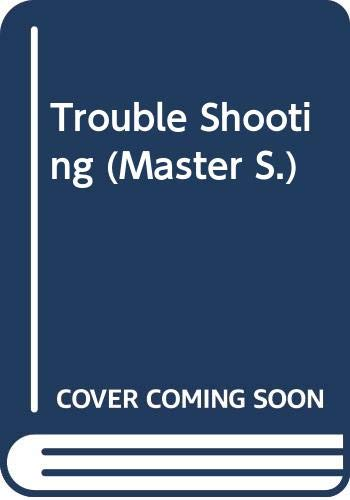 Trouble Shooting (Master S.)